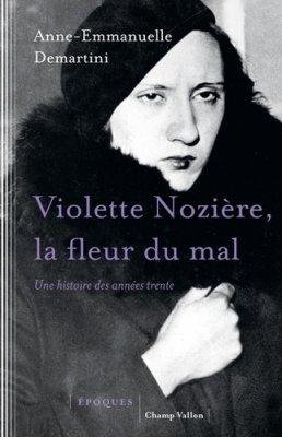 A-E. Demartini, Violette Nozière, la fleur du mal. Une histoire des années trente