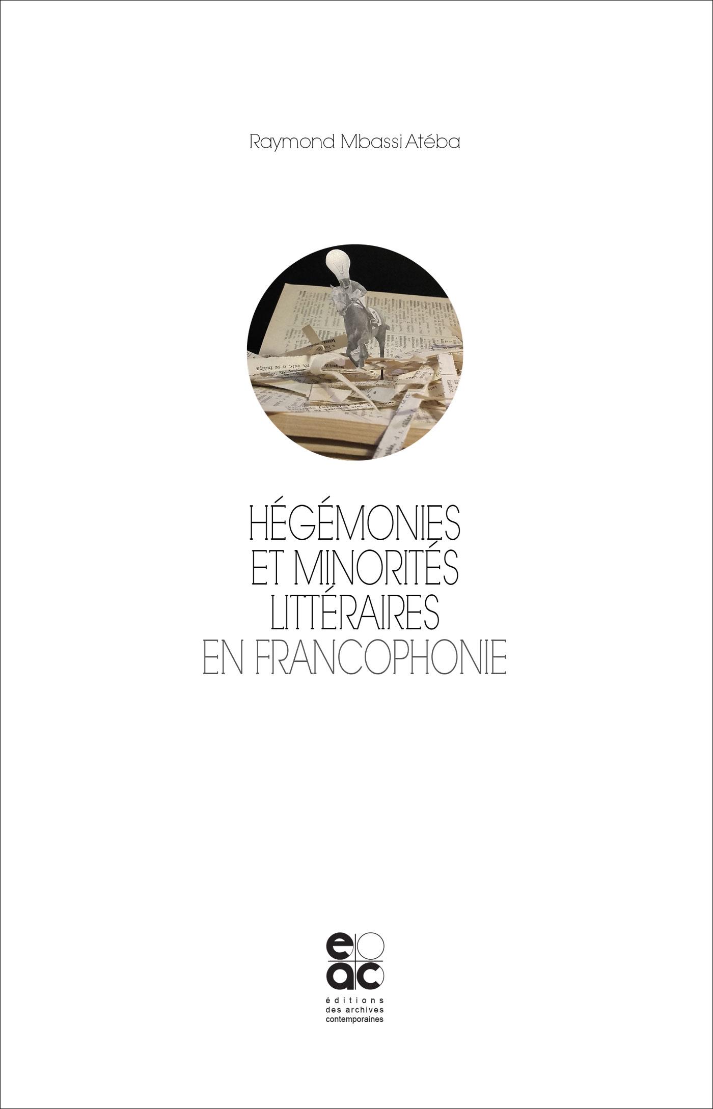 R. Mbassi Atéba (dir.), Hégémonies et minorités littéraires en Francophonie