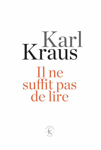Karl Kraus, Il ne suffit pas de lire. Aphorismes