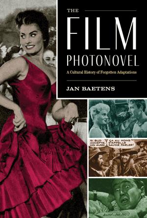 J. Baetens, The Film Photonovel. A Cultural History of Forgotten Adaptations
