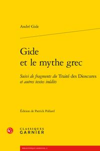 André Gide, Gide et le mythe grec. Suivi de fragments du Traité des Dioscures et autres textes inédits