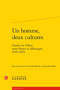 N. Brucker,F. Meier (dir.),Un homme, deux cultures.Charles de Villers entre France et Allemagne (1765-1815)