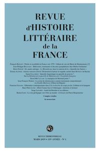 Revue d'Histoire littéraire de la France 1 – 2019, 119e année - n° 1