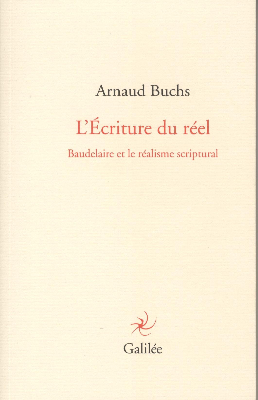 A. Buchs, L'écriture du réel. Baudelaire et le réalisme scriptural