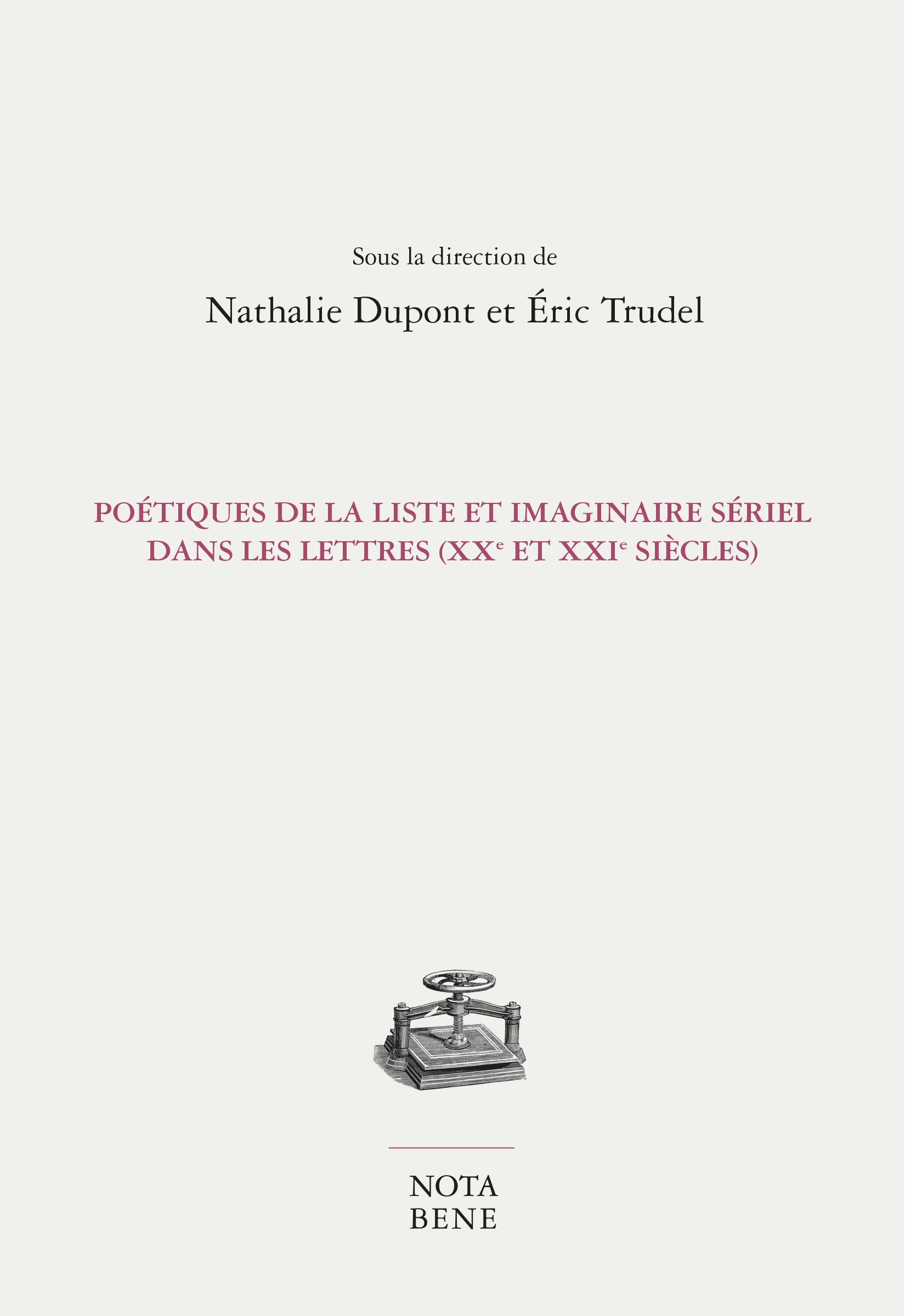 N. Dupont, É. Trudel, Poétiques de la liste et imaginaire sériel dans les lettres (XXe et XXIe siècle)