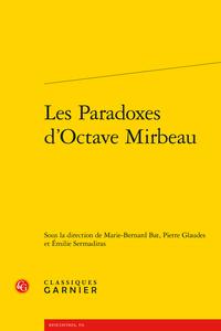 M-B. Bat, P. Glaudes, É. Sermadiras (dir.),Les Paradoxes d'Octave Mirbeau