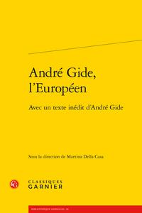 M. Della Casa (dir.),André Gide, l'Européen. Avec un texte inédit d'André Gide