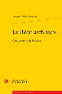 V. Gélinas-Lemaire, Le Récit architecte. Cinq aspects de l'espace