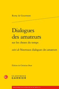Remy de Gourmont, Dialogues des amateurs sur les choses du temps suivi de Nouveaux dialogues des amateurs (éd. C. Buat)