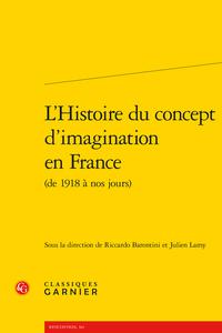 R. Barontini, J. Lamy (dir.),L'Histoire du concept d'imagination en France (de 1918 à nos jours)