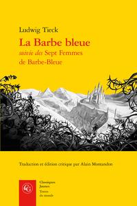 Ludwig Tieck, La Barbe bleue suivie des Sept Femmes de Barbe-Bleue (éd. A. Montandon)