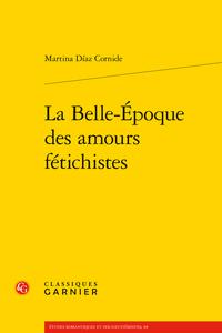 M. Díaz Cornide, La Belle-Époque des amours fétichistes