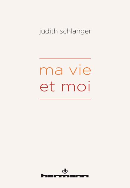 J. Schlanger, Ma vie et moi