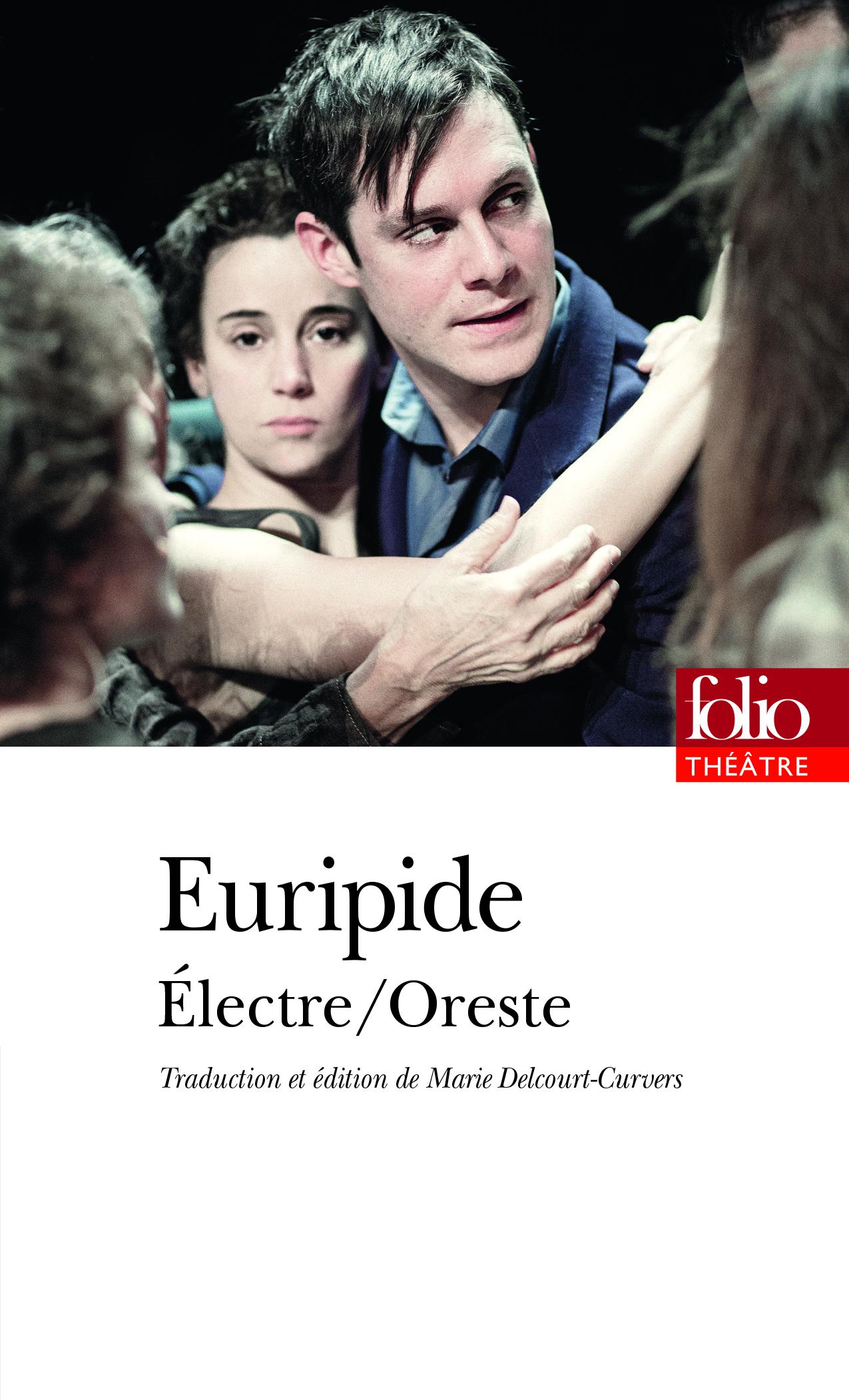Euripide, Électre. Oreste (éd. M. Delcourt-Curvers, Folio théâtre)