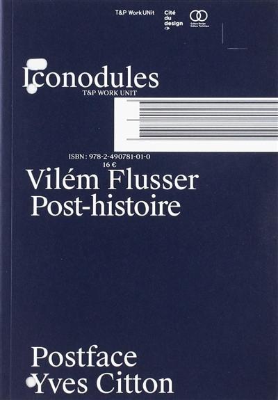 V. Flusser, Post-histoire (postface d'Y. Citton)