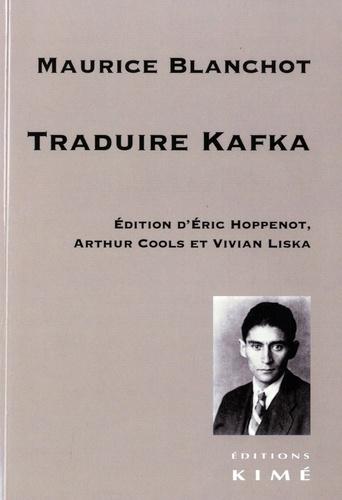 M. Blanchot, Traduire Kafka