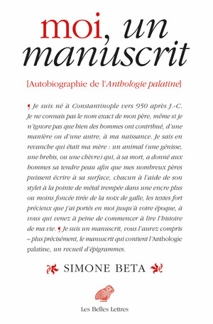 S. Beta, Moi, un manuscrit. Autobiographie de l'Anthologie palatine