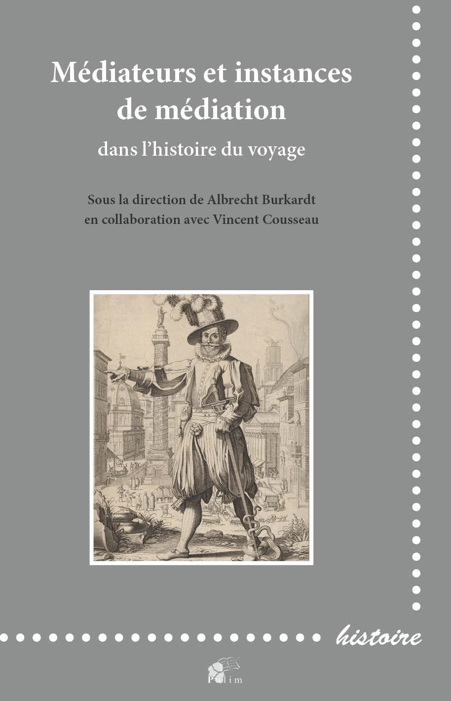 A. Burkardt, V. Cousseau (dir.),  Médiateurs et instances de médiation dans l'histoire du voyage