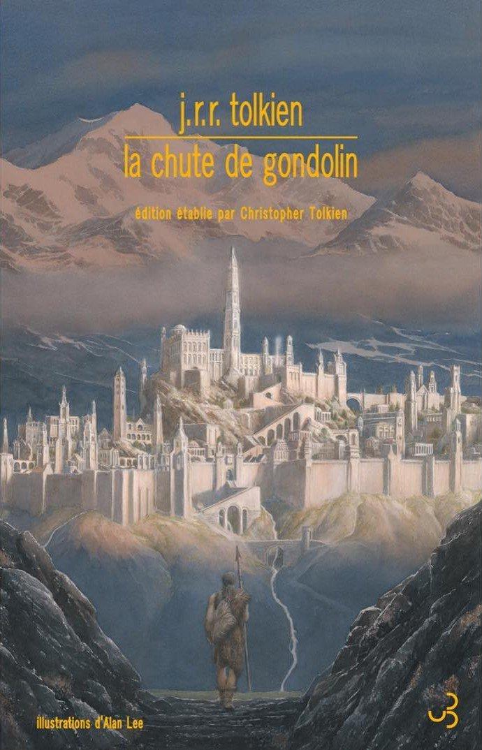J.R.R. Tolkien, La Chute de Gondolin, éd. de Christopher Tolkien
