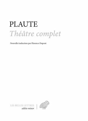 Plaute, Théâtre complet (trad. Fl. Dupont)