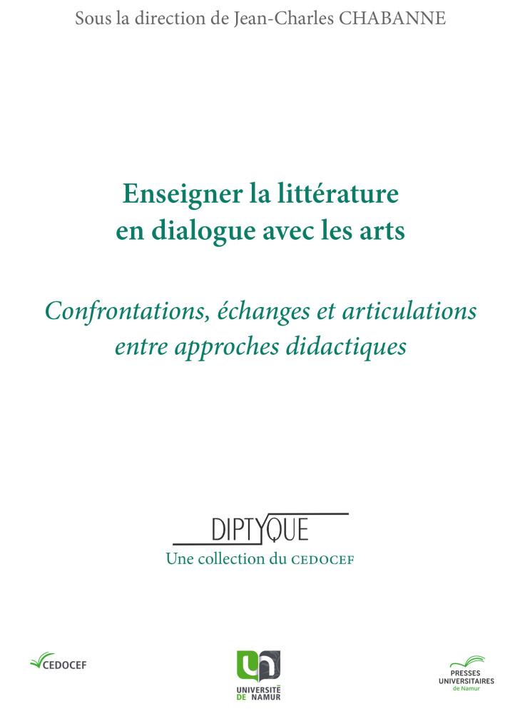 J-C. Chabanne (dir.), Enseigner la littérature en dialogue avec les arts. Confrontations, échanges et articulations entre approches didactiques