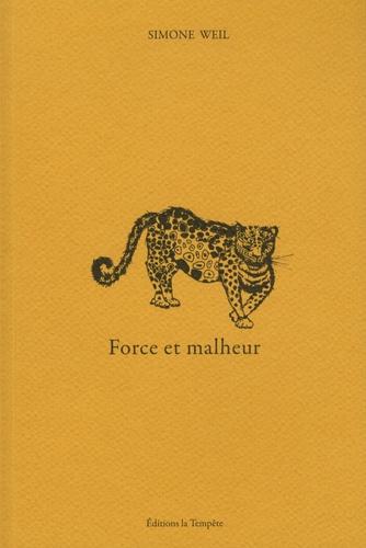 S. Weil, Force et malheur