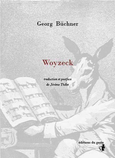 G. Büchner, Woyzeck (nouvelle traduction et postface de J. Thélot)