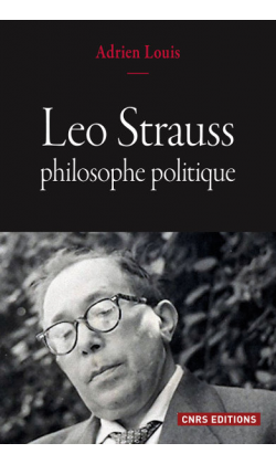 A. Louis, Leo Strauss, philosophe politique