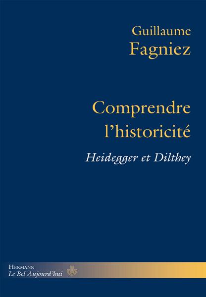 G. Fagniez, Comprendre l'historicité. Heidegger et Dilthey