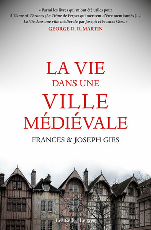F. Gies, J. Gies, La Vie dans une ville médiévale