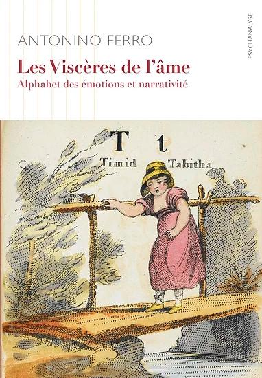 A. Ferro, Les Viscères de l'âme. Alphabet des émotions et narrativité