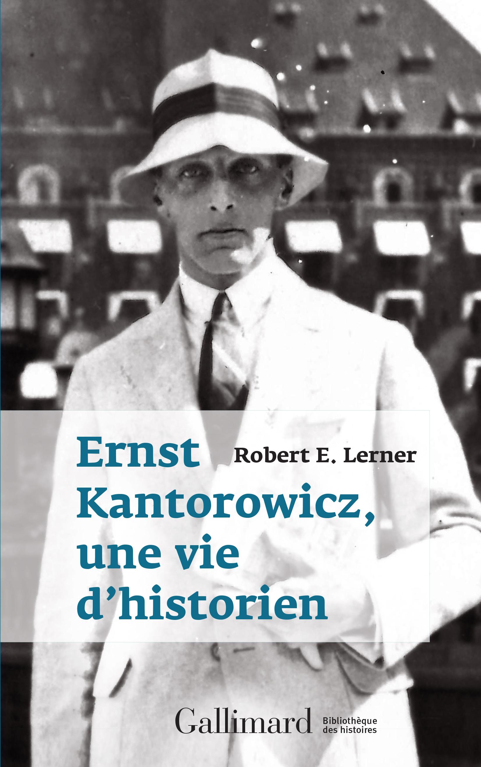 R.E. Lerner, Ernst Kantorowicz, une vie d'historien