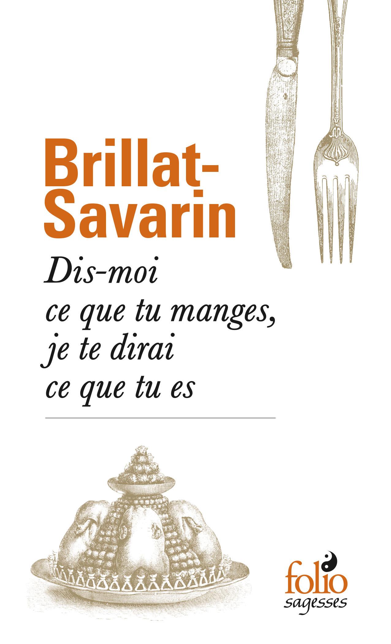 J.-A. Brillat-Savarin, Dis-moi ce tu manges et je te dirai qui tu es