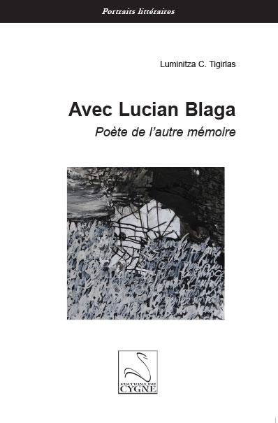 L. C. Tigirlas, Avec Lucian Blaga, Poète de l'autre mémoire.