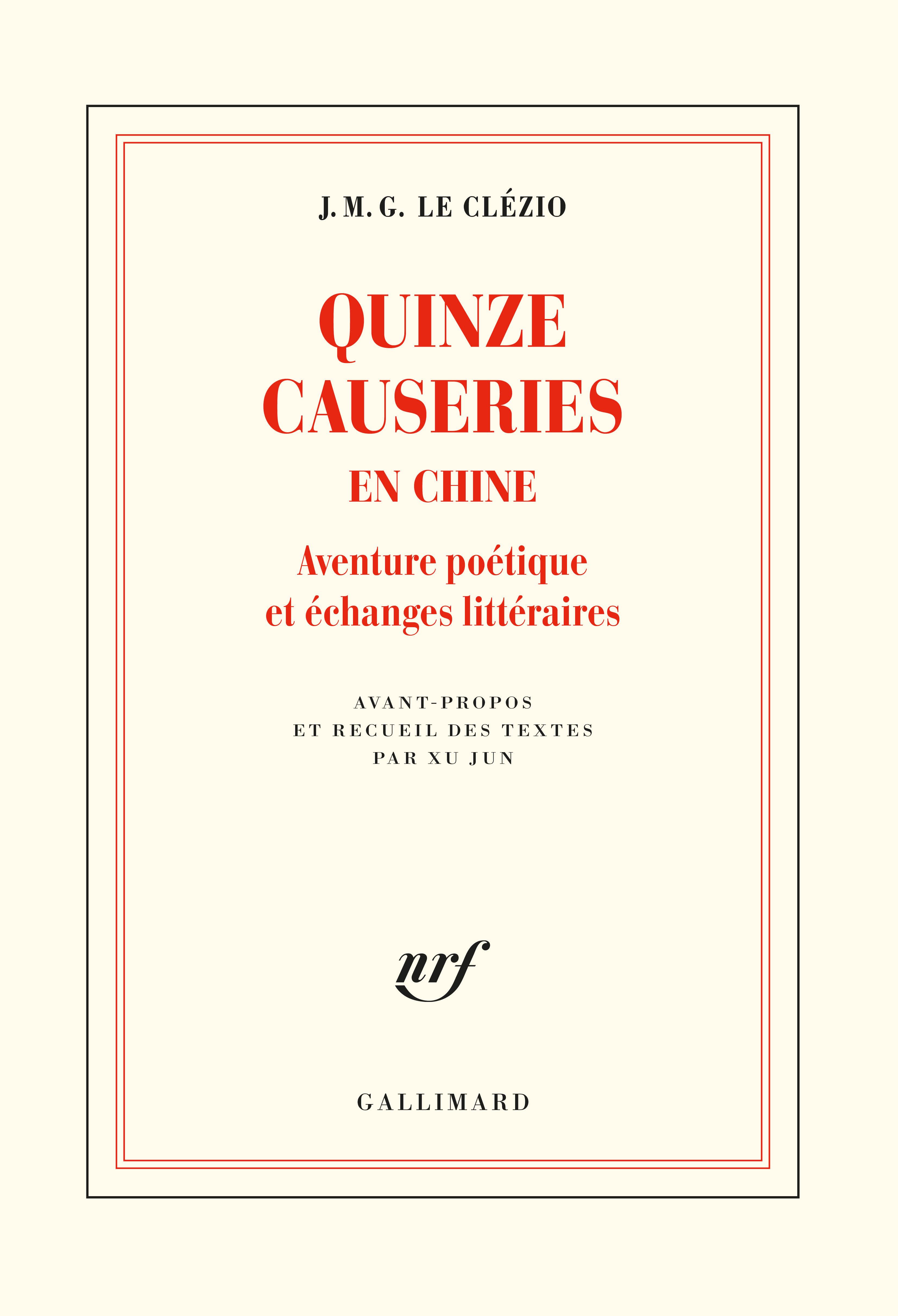 J.M.G. Le Clézio, Quinze causeries en Chine. Aventure poétique et échanges littéraires (éd. X. Jun)