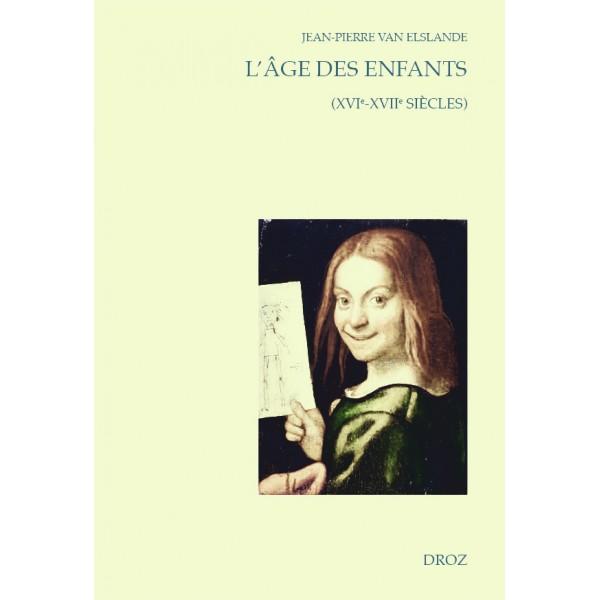 J.-P. Van Elslande, L'âge des enfants (XVIe-XVIIe siècle)
