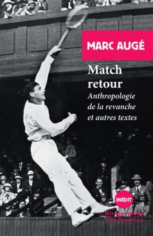 M. Augé, Match retour. Anthropologie de la revanche et autres textes
