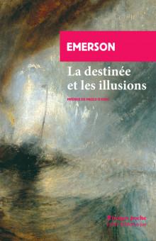 Emerson, La destinée et les illusions