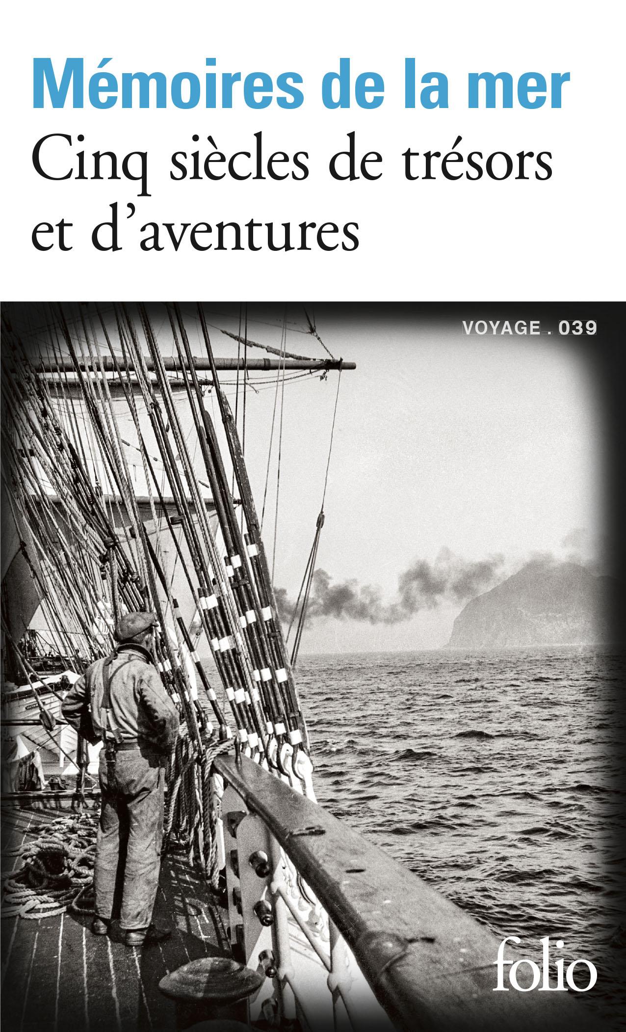Collectif, Mémoires de la mer. Cinq siècles de trésors et d'aventures