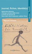 M. Chmurski, Journal, fiction, identité(s). Modernités littéraires d'Europe centrale (1880-1920) à travers les œuvres de Géza Csáth, Karol Irzykowski, Ladislav Klíma