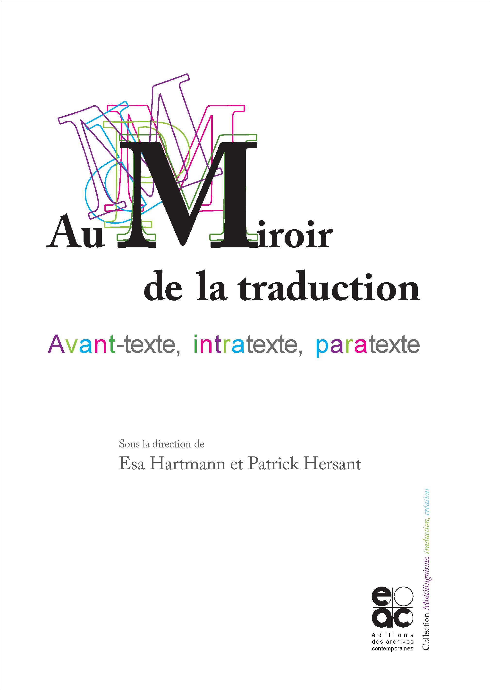 E. Hartmann, P. Hersant (dir.), Au miroir de la traduction. Avant-texte, intratexte, paratexte