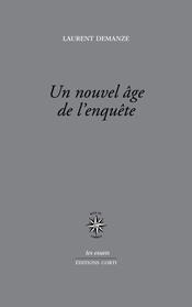 L. Demanze, Un nouvel âge de l'enquête. Portraits de l'écrivain contemporain en enquêteur