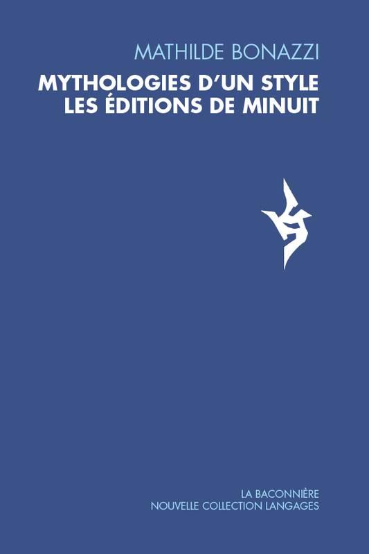 M. Bonazzi, Mythologies d'un style. Les Éditions de Minuit