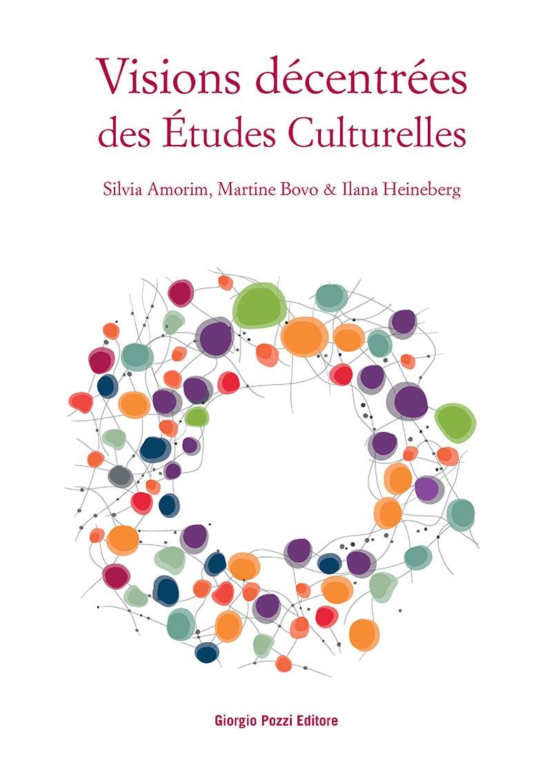 S. Amorim, M. Bovo,I.  Heineberg, Visions décentrées des Études culturelles