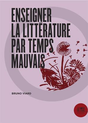 B. Viard, Enseigner la littérature par temps mauvais