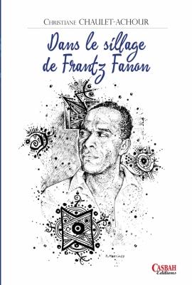 C. Chaulet-Achour, Dans le sillage de Frantz Fanon