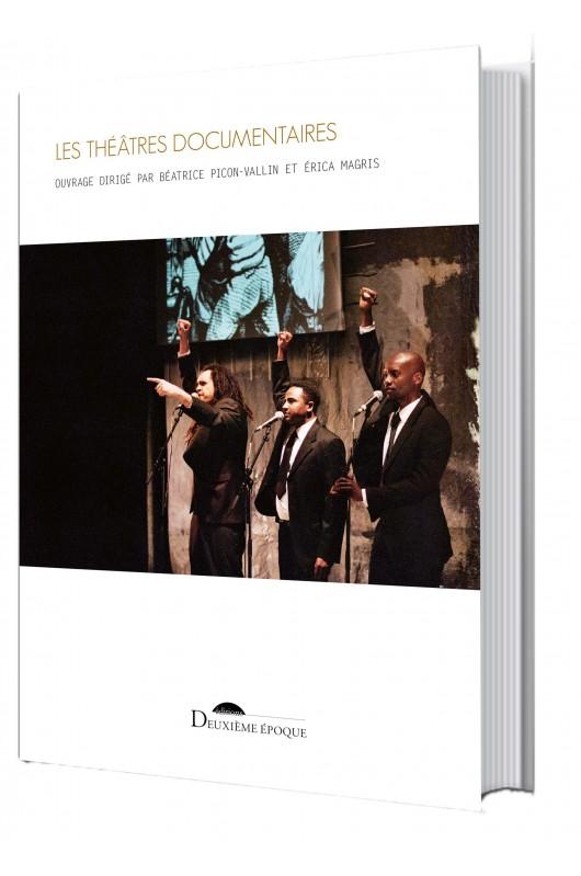 E. Magris et B. Picon-Vallin (dir.), Les Théâtres documentaires