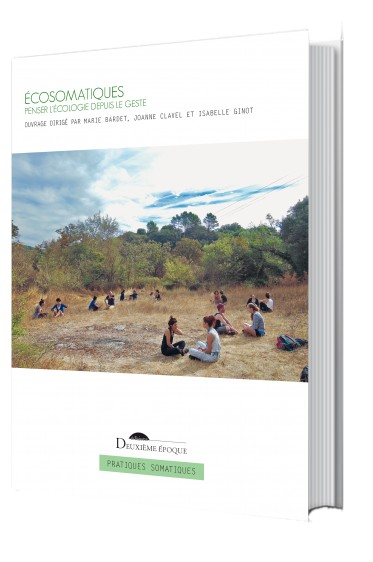 M. Bardet, J. Clavel et I. Ginot (dir.), Écosomatiques. Penser l'écologie depuis le geste