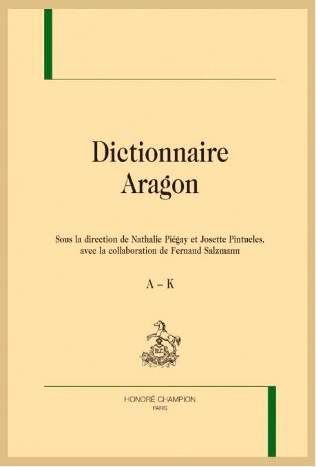 N. Piégay, J. Pintueles (dir.), Dictionnaire Aragon
