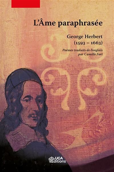 Georges Herbert, L'Âme paraphrasée (1593-1633)